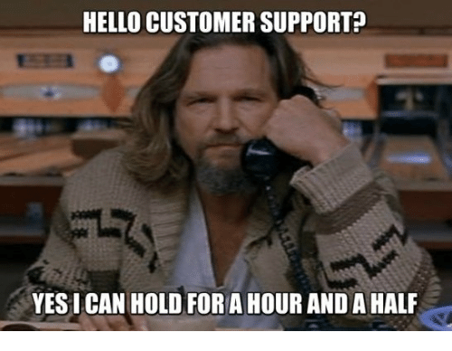 Hello customer support?